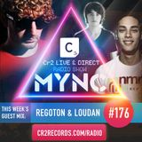 MYNC Presents Cr2 Live & Direct Radio Show 176 with Regoton & Loudan Guestmix