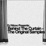 DJ Mono Behind The Curtain - The Original Samples