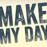 Make My Day...!
