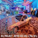 DVJ Project - Retro Mix 6 (DJ Brab Rework) (Section 90's)