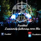Trashbat - Luminosity Gathering 2016 Mix (DL LINK IN DESC)