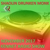 Shaolin Drunken Monk  - The Missing Kennet Radio Show (18th Nov 2017)