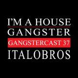 ITALOBROS   GANGSTERCAST 37