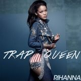 Rihanna - Trap Queen