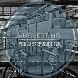 Subvert HQ Podcast Episode 120: Subvert Sessions | 170BPM [November 2019]