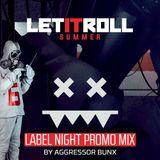 Aggressor Bunx - Eatbrain Let It Roll 2017 Label Night Promo Mix (24-07-2017)