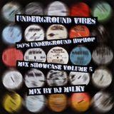 DJ Milky  -  Underground Vibes - 90's Underground Hip Hop Showcase Vol. 5