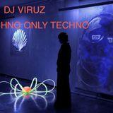 DJ VIRUZ PRESENTS TECHNO ONLY TECHNO