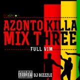 Azonto Killa Mix 3 (Full Vim)