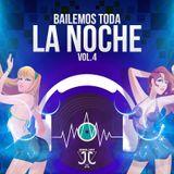 BAILEMOS TODA LA NOCHE MIX VOL 4 BY DJ JJ