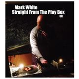 Mark White - Straight From The Play Box 2