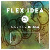 Flex Idea Vol.3 Mixed by DJ Bow
