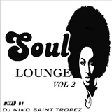 SOUL LOUNGE Volume 2. Mixed by Dj NIKO SAINT TROPEZ