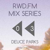 RWD.MIX 003: DEUCE PARKS