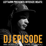 Leftarm Presents Bitesize Beats - 006: Dj Episode - Deadly Vinyl (Pure Dillinja)