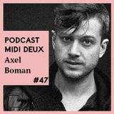 Podcast #47 - Axel Boman - Mix For Sad Sailors & Hungry Hearts