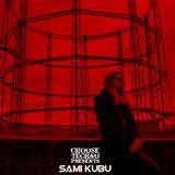 Choose Techno Presents....Sami Kubu
