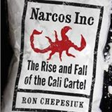 THE RISE AND FALL OF THE CALI CARTEL -- PLUS OTHER DRUG WAR STORIES...RON CHEPSEIUK