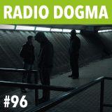 Radio Dogma #96
