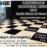 VOL 1 DJMUSICJAC CLUBBERS LIVE RADIO EVENT CORE FM Sunday 25th October 2015