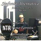 SINFONIA ALTERNATIVA 112th Show Ep.12 - 12Mar2018 - www.ntradio.pt