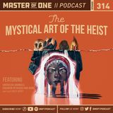 Episode 314: The Mystical Art of the Heist