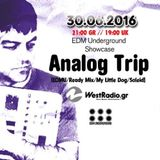 Analog Trip @ EDM Underground Showcase  30 - 6-2016  Www.westradio.gr Free Download!!!