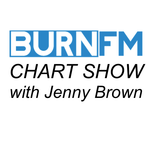 The Chart Show on BurnFm with Jenny Brown
