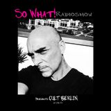 So What Radioshow 185/Cult Berlin