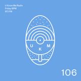 U Know Me Radio #106 | DJ Late GuestMix | Special Request | Cid Rim | Sully | George Fitzgerald