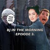 BJ in the Morning - Episode 3