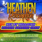 Heathen Redemption Riddim Mix By MELLOJAH RIDDIM FANATIC CREW