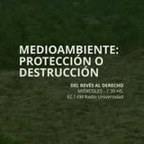 25 MAR 2015 - Medioambiente: protección o destrucción