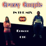 Crazy Couple - In the mix - Episode 016