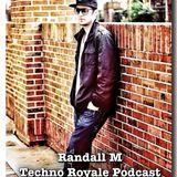 Randall M - Techno Royale Podcast 003 - January 2012