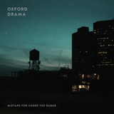 Oxford Drama Mixtape (Open'er Edition)