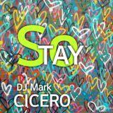 SO STAY - Dj Mark Cicero
