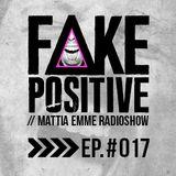 Fake Positive - Mattia Emme RadioShow 017
