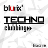 Blurix LT - Techno Clubbing Tribute Mix