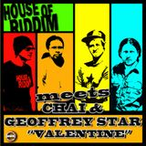 House of Riddim meets Chai & Geoffrey Star - Valentine - July 2014