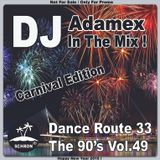 DJ Adamex - Dance Route 33 Megamix The 90's Vol.49 (Carnival Edition)