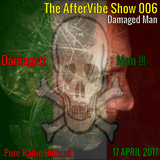 Damaged Man - U.T.F.  The AfterVibe Show 006 17-04-2017