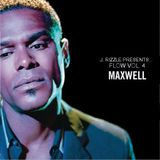 J. Rizzle Presents ...Flow Vol. 4 (Maxwell Edition)