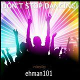 DON'T STOP DANCING!