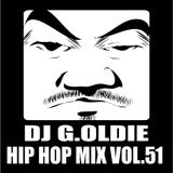 DJ G.Oldie HIP HOP MIX VOL51