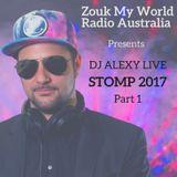 DJ Alexy Live - The Best of Stomp 2017 Part 1 for Zouk My World Radio Australia