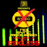 No Sync Button required Volume 3 mixed by Rekless