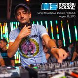 Danny Howells - Live at Monday Social, Sound Nightclub - 18-Aug-2013