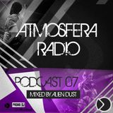 Atmosfera Radio Podcast #007 (Mixed by Alien Dust) [16-12-2017]