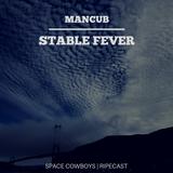 Mancub RIPEcast Stable Fever